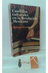 CAUDILLOS CULTURALES EN LA REVOLUCIÓN MEXICANA