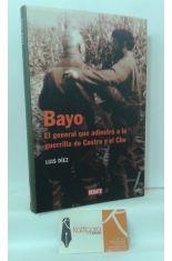 BAYO, EL GENERAL QUE ADIESTRÓ A LA GUERRILLA DE CASTRO Y EL CHE