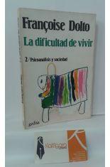 LA DIFICULTAD DE VIVIR II: PSICOANÁLISIS Y SOCIEDAD