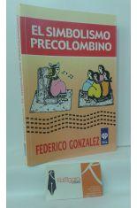 EL SIMBOLISMO PRECOLOMBINO, COSMOVISIÓN DE LAS CULTURAS ARCAICAS