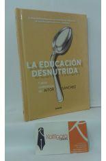 LA EDUCACIÓN DESNUTRIDA Y OTRAS CONFERENCIAS