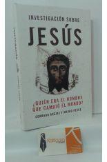 INVESTIGACIÓN SOBRE JESÚS ¿QUIÉN ERA EL HOMBRE QUE CAMBIÓ EL MUNDO?