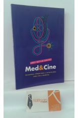 MED & CINE. ENCUENTROS, TRIBULACIONES Y CORTOCIRCUITOS ENTRE CINE Y MEDICINA