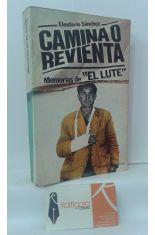 CAMINA O REVIENTA. MEMORIAS DE