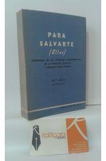 PARA SALVARTE (ELLAS) COMPENDIO DE LAS VERDADES FUNDAMENTALES DE LA RELIGIÓN CATÓLICA Y NORMAS PARA VIVIRLAS