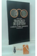 FRANCISCO DE QUEVEDO, ACARICIAD LA TUMBA Y MONUMENTO