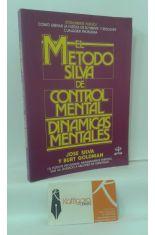 EL MÉTODO SILVA DE CONTROL MENTAL.  DINÁMICAS MENTALES