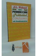 PRODUCCIÓN, PUBLICIDAD Y CONSUMO. TEORÍA Y PRÁCTICA DE LA COMUNICACIÓN EN PUBLICIDAD
