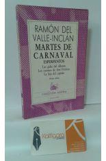 MARTES DE CARNAVAL (ESPERPENTOS: LAS GALAS DEL DIFUNTO - LOS CUERNOS DE DON FRIOLERA - LA HIJA DEL CAPITÁN)