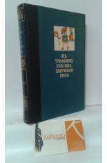 EL TRÁGICO FIN DEL IMPERIO INCA (HISTORIA DE LA CONQUISTA DEL PERÚ)