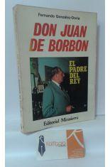 DON JUAN DE BORBÓN, EL PADRE DEL REY