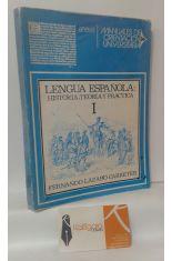 LENGUA ESPAÑOLA: HISTORIA, TEORÍA Y PRÁCTICA. (TOMO PRIMERO)