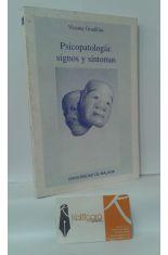 PSICOPATOLOGÍA: SIGNOS Y SÍNTOMAS. DESCRIPCIÓN, DELIMITACIÓN Y ANÁLISIS VALORATIVO DE LOS FENÓMENOS PSÍQUICOS ANORMALES. BASES DEL DIAGNÓSTICO CLÍNICO