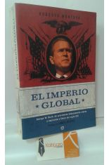 EL IMPERIO GLOBAL. GEORGE W. BUSH, DE PRESIDENTE DUDOSAMENTE ELECTO A ASPIRANTE A CÉSAR DEL SIGLO XXI