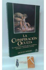 LA CONSPIRACIÓN OCULTA. LA MISTERIOSA HISTORIA DE LOS TEMPLARIOS, MASONES Y SOCIEDADES SECRETAS
