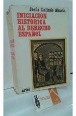INICIACIÓN HISTÓRICA AL DERECHO ESPAÑOL