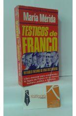 TESTIGOS DE FRANCO. RETABLO ÍNTIMO DE UNA DICTADURA