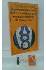 REPRESENTACIÓN UNITARIA DE LOS TRABAJADORES EN LA EMPRESA Y DERECHOS DE COMUNICACIÓN (EN TORNO AL ART. 81 DE LA LEY DEL ESTATUTO DE LOS TRABAJADORES)