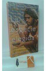 LA ESPECIE ELEGIDA, LA LARGA MARCHA DE LA EVOLUCIÓN HUMANA