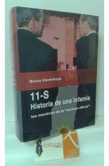 11-S HISTORIA DE UNA INFAMIA, LAS MENTIRAS DE LA