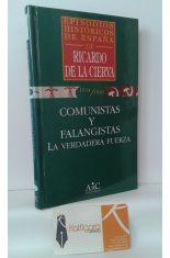 COMUNISTAS Y  FALANGISTAS, LA VERDADERA FUERZA. 1934/1936