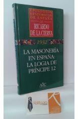 LA MASONERÍA EN ESPAÑA: LA LOGIA DE PRÍNCIPE 12. 1932
