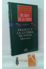 FRANCO Y LA GUERRA MUNDIAL. HENDAYA. 1939/1942