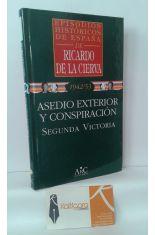 ASEDIO EXTERIOR Y CONSPIRACIÓN. SEGUNDA VICTORIA. 1942/53