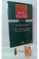 1936. 18 DE JULIO, LO DESCONOCIDO DEL ALZAMIENTO.