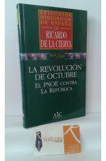 LA REVOLUCIÓN DE OCTUBRE. EL PSOE CONTRA LA REPÚBLICA