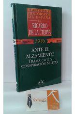 ANTE EL ALZAMIENTO. TRAMA CIVIL Y CONSPIRACIÓN MILITAR