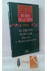 EL FRENTE POPULAR: TRIUNFO Y RADICALIZACIÓN