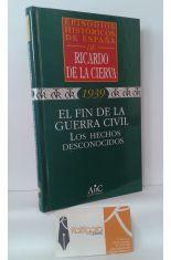 EL FIN DE LA GUERRA CIVIL. LOS HECHOS DESCONOCIDOS