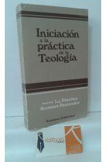 INICIACIÓN A LA PRÁCTICA DE LA TEOLOGÍA. 5, ÉTICA (CONTINUACIÓN) Y PRÁCTICA