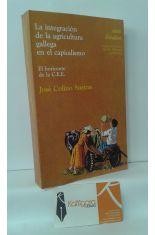LA INTEGRACIÓN DE LA AGRICULTURA GALLEGA EN EL CAPITALISMO, EL HORIZONTE DE LA C.E.E.