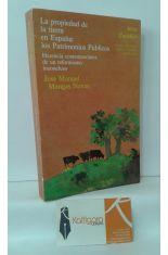 LA PROPIEDAD DE LA TIERRA EN ESPAÑA: LOS PATRIMONIOS PÚBLICOS. HERENCIA CONTEMPORÁNEA DE UN REFORMISMO INCONCLUSO