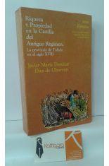 RIQUEZA Y PROPIEDAD EN LA CASTILLA DEL ANTIGUO RÉGIMEN. LA PROVINCIA DE TOLEDO EN EL SIGLO XVIII