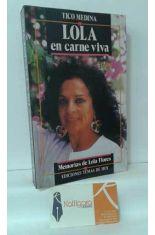 LOLA, EN CARNE VIVA. MEMORIAS DE LOLA FLORES