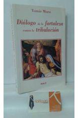 DIÁLOGO DE LA FORTALEZA CONTRA LA TRIBULACIÓN