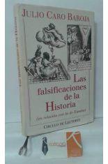 LAS FALSIFICACIONES DE LA HISTORIA (EN RELACIÓN CON LA DE ESPAÑA)