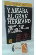 Y AMABA AL GRAN HERMANO