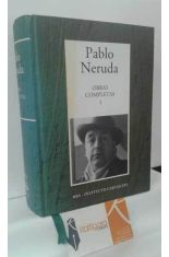 OBRAS COMPLETAS DE PABLO NERUDA . 1, DE CREPUSCULARIO A LAS UVAS Y EL VIENTO 1923-1954