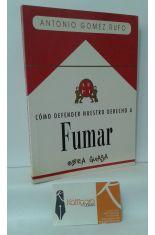 CÓMO DEFENDER NUESTRO DERECHO A FUMAR, OBRA GUASA