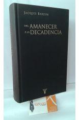 DEL AMANECER A LA DECADENCIA. 500 AÑOS DE VIDA CULTURAL EN OCCIDENTE (DE 1500 A NUESTROS DÍAS)