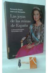 LAS JOYAS DE LAS REINAS DE ESPAÑA. LA DESCONOCIDA HISTORIA DE LAS ALHAJAS REALES