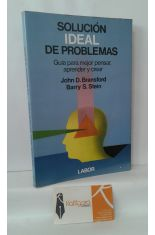 SOLUCIÓN IDEAL DE PROBLEMAS. GUÍA PARA MEJOR PENSAR, APRENDER Y CREAR
