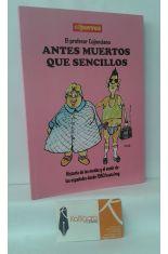 ANTES MUERTOS QUE SENCILLOS. HISTORIA DE LAS MODAS Y EL VESTIR DE LOS ESPAÑOLES DESDE 1980 HASTA HOY