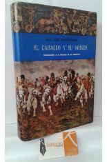 EL CABALLO Y SU ORIGEN. INTRODUCCIÓN A LA HISTORIA DE LA CABALLERÍA