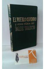 EL PUEBLO OLVIDADO Y OTROS RELATOS DEL PAÍS VASCO (OBRAS SELECTAS II)