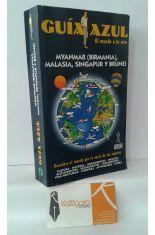 GUÍA AZUL MYANMAR (BIRMANIA), MALASIA, SINGAPUR Y BRUNEI